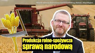 Produkcja rolno-spożywcza sprawą narodową. Grzegorz Braun