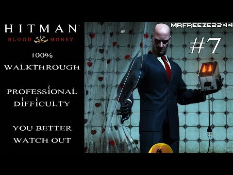 Hitman: Blood Money | 100% Walkthrough | You Better Watch Out | Professional Difficulty