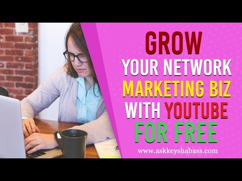 Grow Your Network Marketing Biz With Youtube For Free