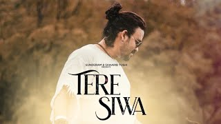 Tere Siwa   Shaarib Toshi   Azeem Shirazi   FT. Kavya & Shivani / Mann