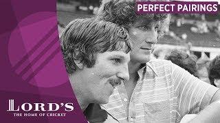 Ian Botham & Bob Willis | Perfect Pairings