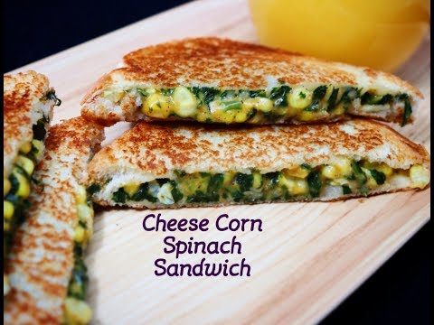 Cheese Corn Spinach Sandwich I Quick & Easy Cheesy Corn Spinach Sandwich Recipe
