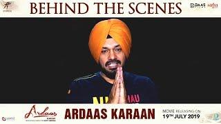 Making Of Ardaas Karaan - Gurpreet Ghuggi | Gippy Grewal | Latest Punjabi Movies 2019 | 19,July
