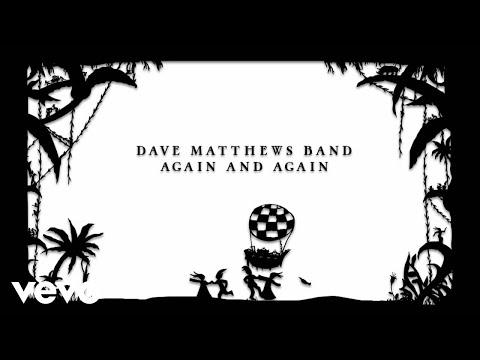Dave Matthews Band - Again And Again (Visualizer)