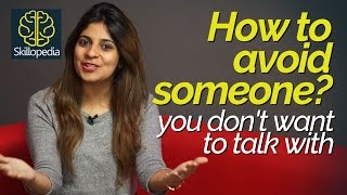 How to avoid someone, you don't want to talk with? Public speaking tips | Increase confidence