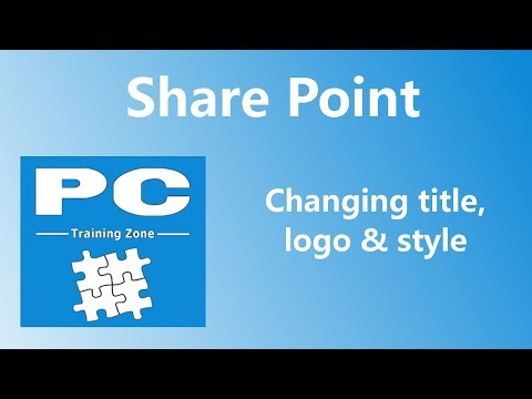 Microsoft SharePoint  - Changing Title, Logo and Style
