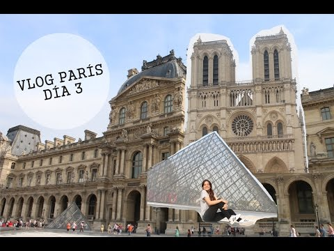 VLOG PARÍS: Día 3 | Louvre, Mona Lisa, Notre Dame...