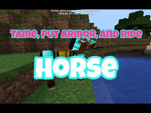 How to Tame, Put Armor, and Ride Horses on MCPE [ 0.15.0 ]