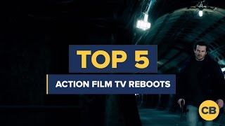 Top 5 Action Movies That Need a TV Reboot