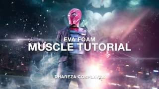 Making Muscles with Eva Foam