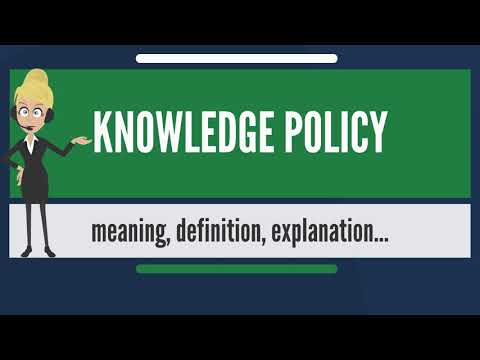 What is KNOWLEDGE POLICY? What does KNOWLEDGE POLICY mean? KNOWLEDGE POLICY meaning & explanation