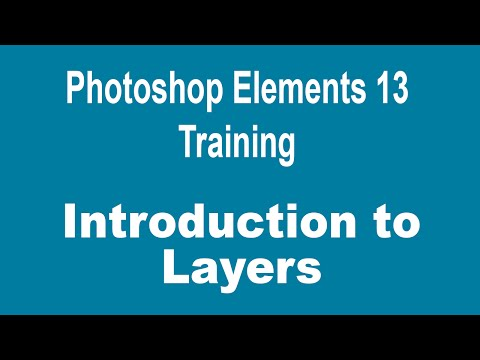 How to Use Layers in Photoshop Elements 13 - Part 1 - Introduction to Layers