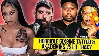 HORRIBLE 6ix9ine Tattoo. DJ Akademiks vs Lil Tracy. And More!
