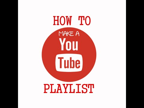 how to make playlist on youtube tutorial