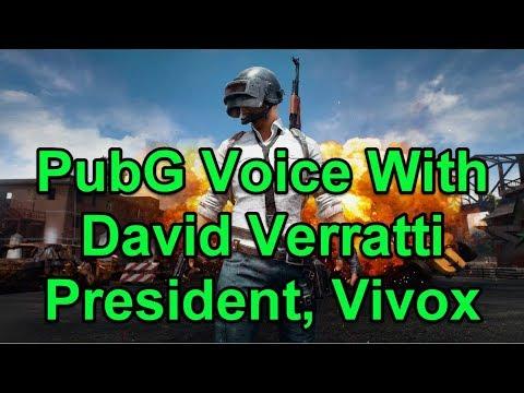 PUBG Voice With David Verratti President, Vivox