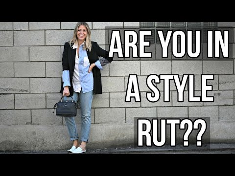How To Get Out Of A Style Rut!