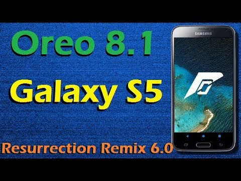 Stable Oreo 8 1 For Samsung Galaxy S5 (Resurrection Remix v6 0