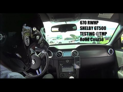 670 RWHP GT500 | Testing The NEW MODS @TMP