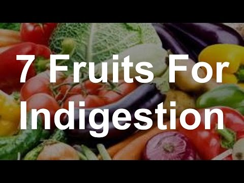 7 Fruits For Indigestion - Best Foods For Indigestion