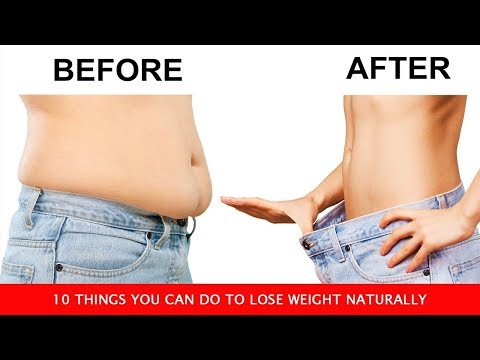 How To Lose Weight Naturally | 10 Things You Can Do To Lose Weight Naturally