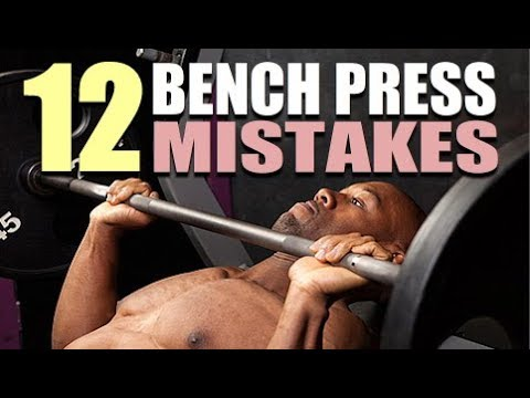 12 Common Bench Press Mistakes And How to Fix Them