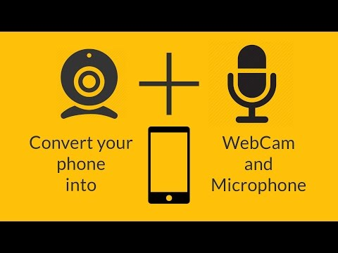 How To Use Your Phone As Webcam And Microphone For Your Computer