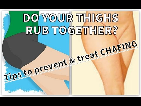 Do your thighs rub together? | Tips for Preventing & Treating Chafing
