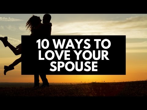 10 Ways To Love Your Spouse