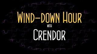 Wind-down Hour [3] ft. Crendor
