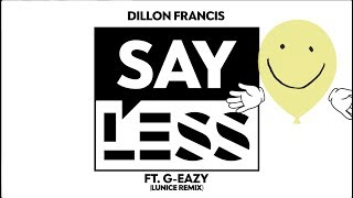 Dillon Francis - Say Less (Lunice Remix)