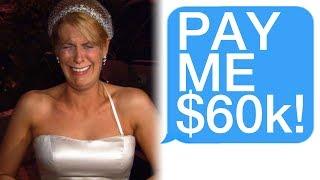r/Choosingbeggars Insane Bride DEMANDS Guests Pay Her $60,000!