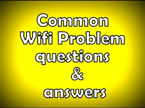 Common Wifi Problem questions and answers