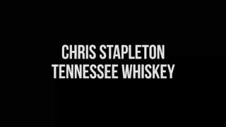 Chris Stapleton Tennessee Whiskey Lyrics