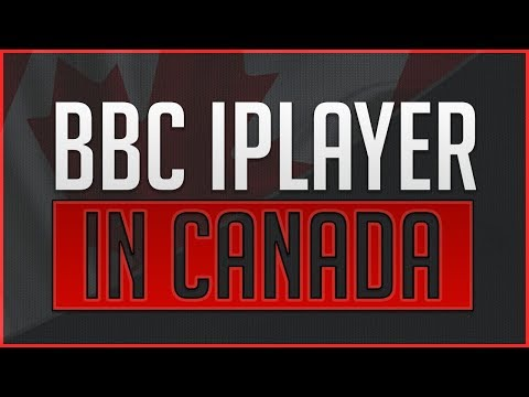 How to Watch BBC iPlayer in Canada - Updated for 2018