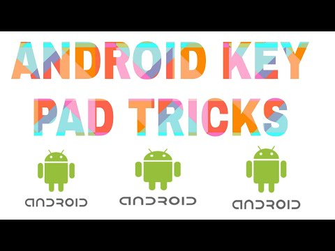 Android key Pad Tips and Tricks!