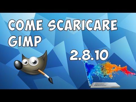Tutorial - Come scaricare ed installare Gimp 2.8.10 MAC/WIN -  ITA