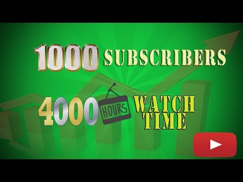 Get 1000 subscribers and 4000 hrs watch time views fastest in 3 steps