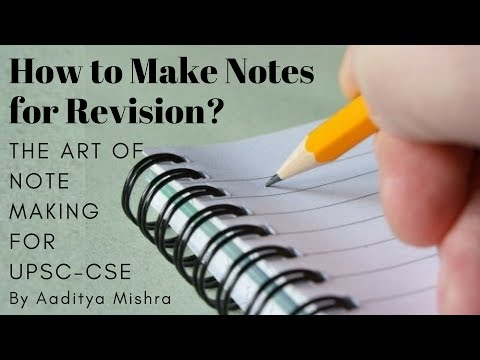 How to Make Notes for Revision? The Art of Note Making for UPSC-CSE