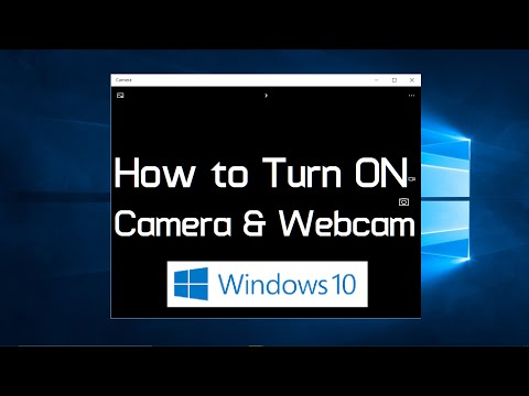 How to turn on webcam and camera in Windows 10 (Simple)