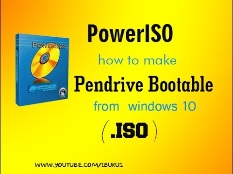 PowerISO : How to Make Pendrive Bootable Windows 10 (.ISO)