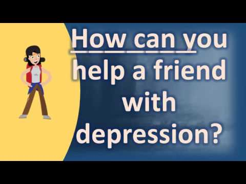 How can you help a friend with depression ? |Mostly Asked Health Questions & Answers