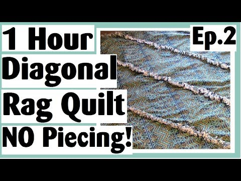 1 Hour Diagonal Rag Quilt - NO Cutting Strips - NO Piecing - Easy Mini Quilt Tutorial Ep.2 (Final)