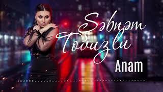 Sebnem Tovuzlu - Anam   (Yeni Şarkı)