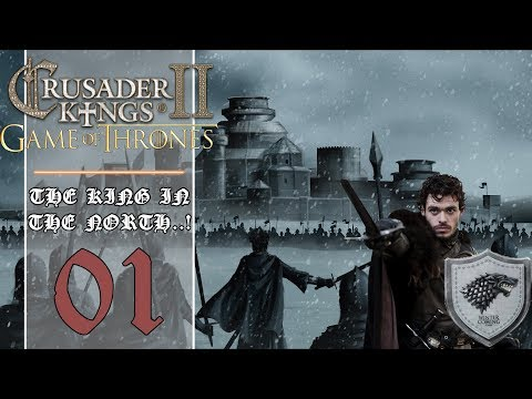 [Let's Play - FR] CK2 - A Game of Thrones Mod | #01 | THE KING IN THE NORTH..!