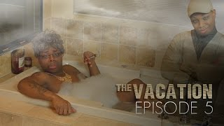 The Vacation: Episode 5 | The Bathroom