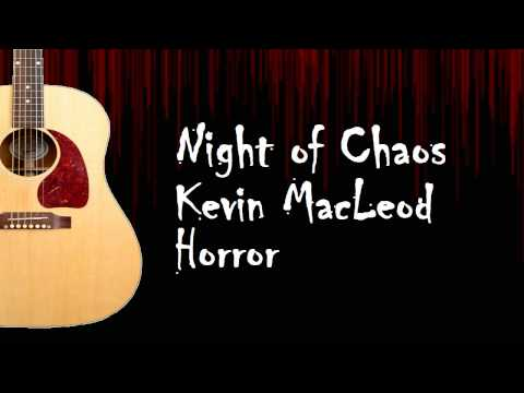 Night of Chaos - Kevin MacLeod - ROYALTY FREE MUSIC - Horror