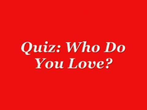 Quiz: Who Do You Love?