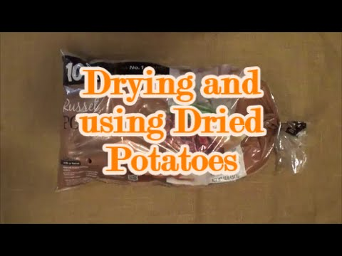 Drying and using Dried potatoes