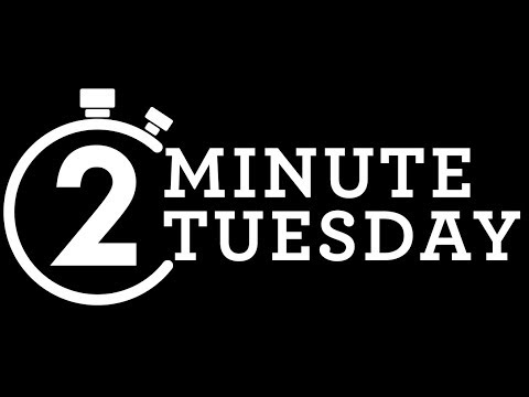 2 Minute Tuesday #1!!!
