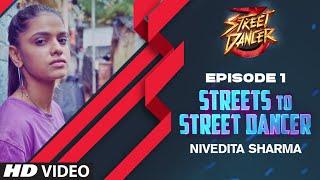 Streets To Street Dancer: Nivedita Sharma   Episode 1   Varun Dhawan, Shraddha Kapoor, Remo D